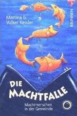 Die Machtfalle von Volker Kessler